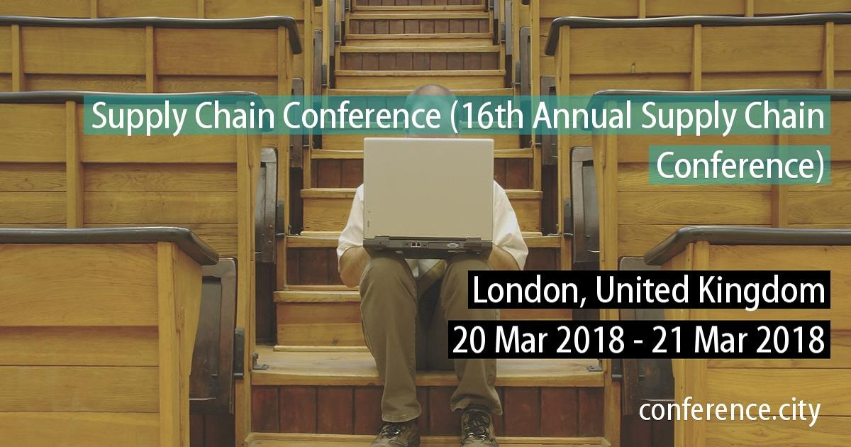 16Th Annual Supply Chain Conference | March 20-21, 2018