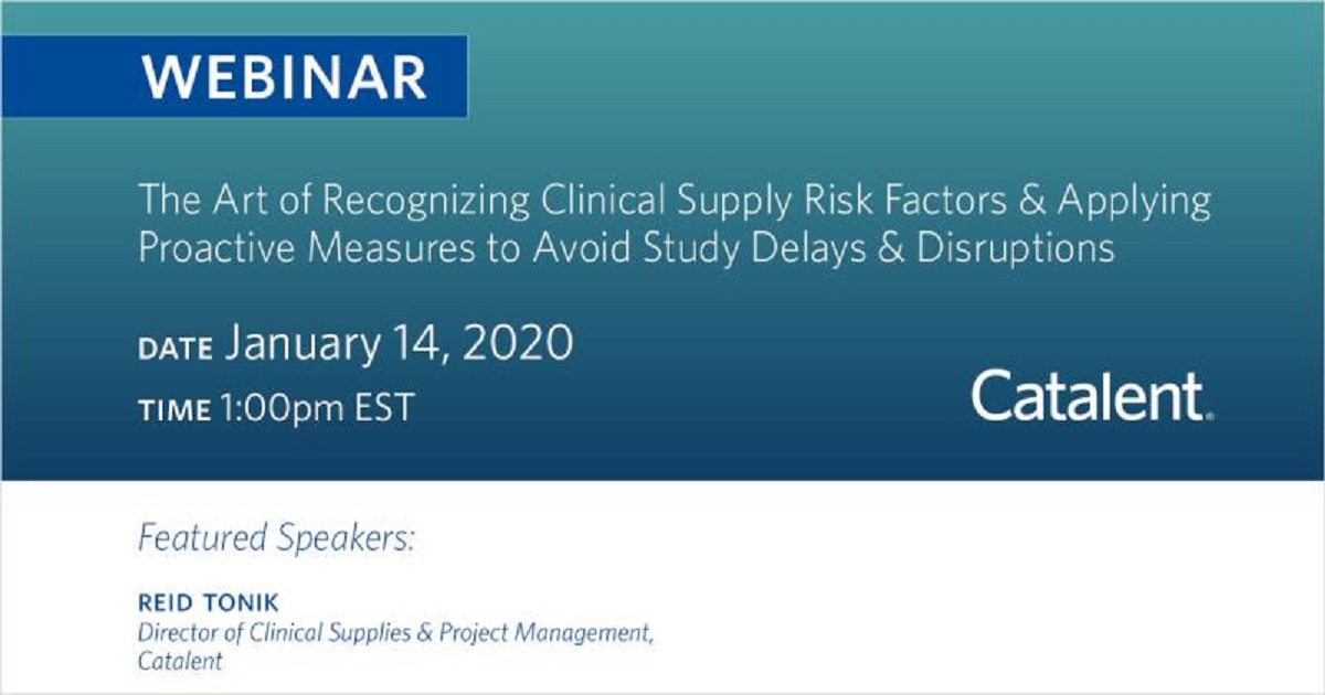 The Art of Recognizing Clinical Supply Risk Factors and Applying Proactive Measures to Avoid Study Delays and Disruptions