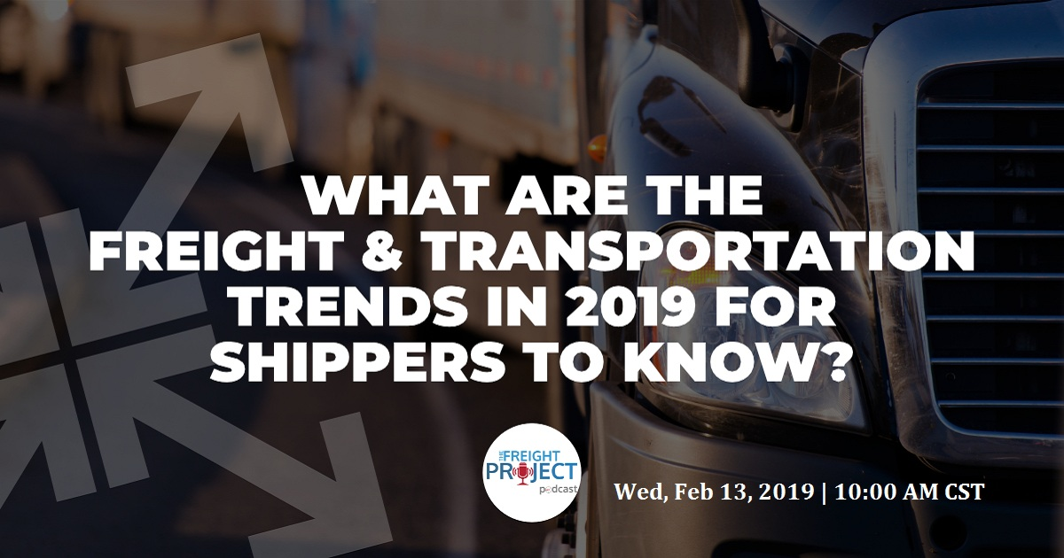 What are the Freight & Transportation Trends in 2019 for Shippers to Know?