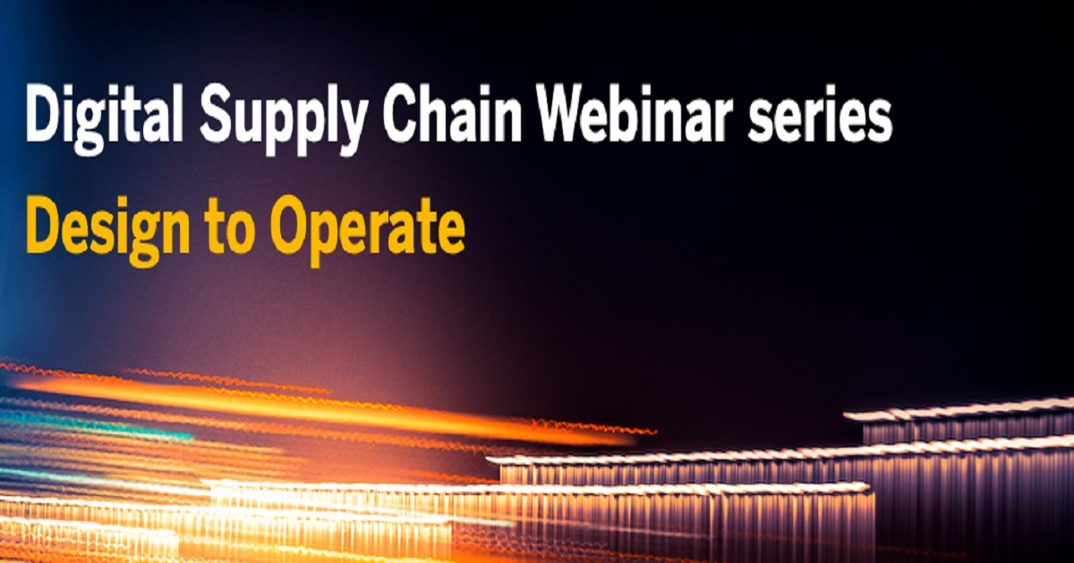 Digital Supply Chain Webinar series: Design to Operate session 5