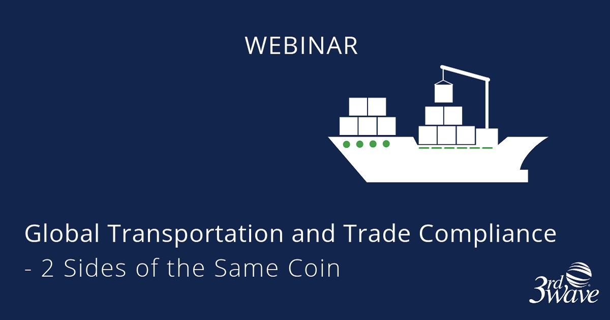 Global Transportation and Trade Compliance - 2 Sides of the Same Coin