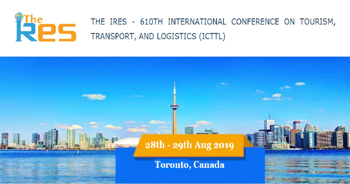 THE IRES - 610TH INTERNATIONAL CONFERENCE ON TOURISM, TRANSPORT, AND LOGISTICS (ICTTL)