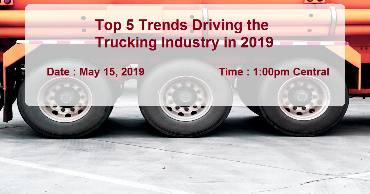 Top 5 Trends Driving the Trucking Industry in 2019