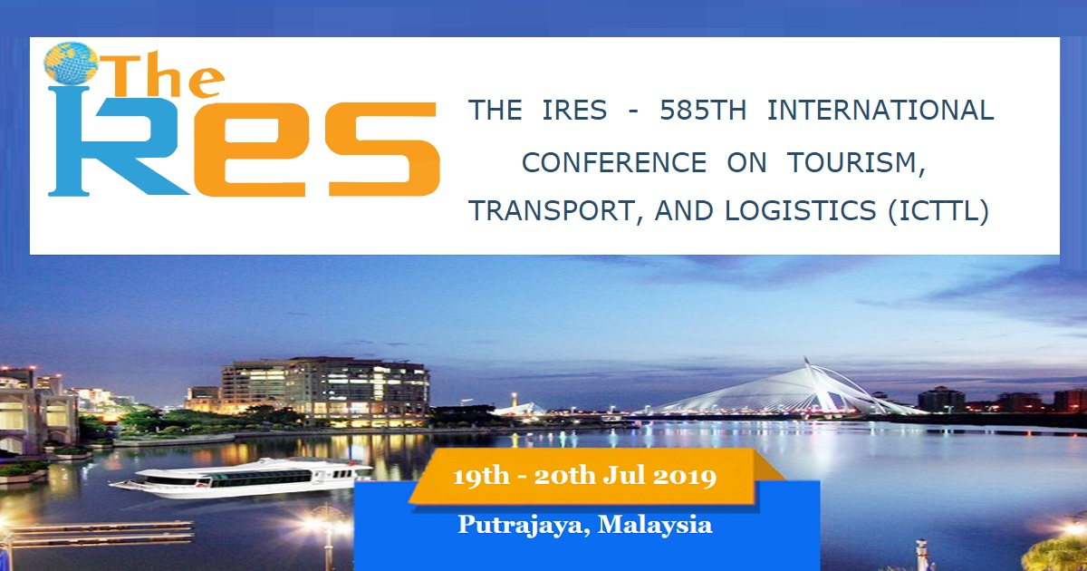 585TH INTERNATIONAL CONFERENCE ON TOURISM, TRANSPORT, AND LOGISTICS (ICTTL)