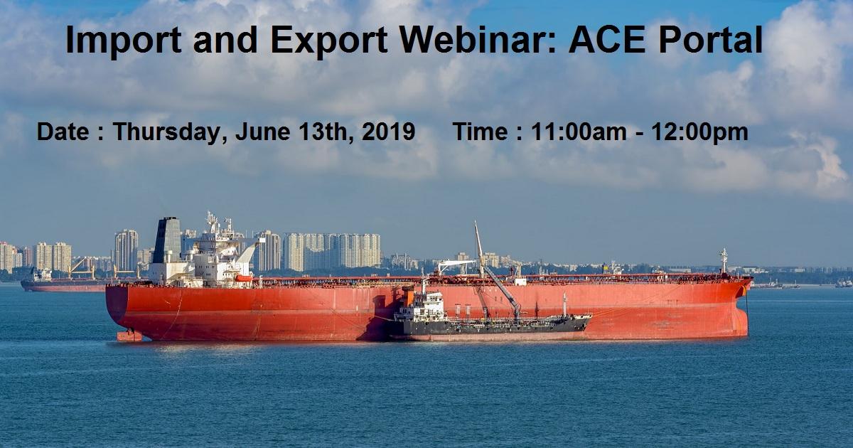 Import and Export Webinar: ACE Portal