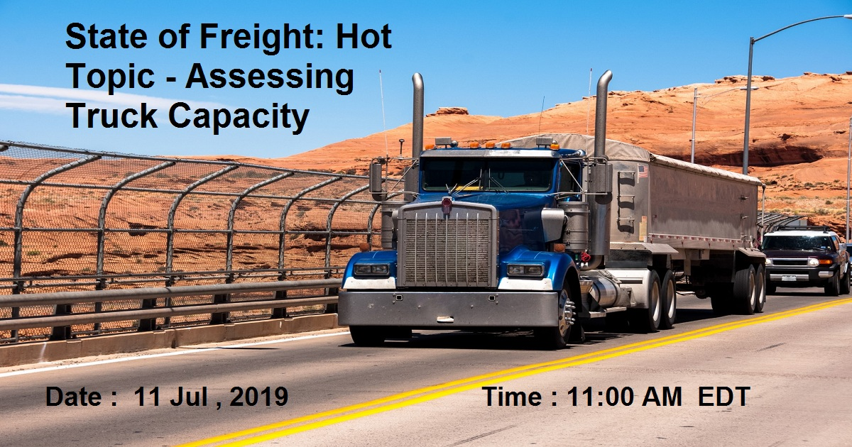 State of Freight: Hot Topic - Assessing Truck Capacity