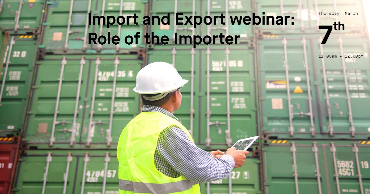 Import and Export webinar: Role of the Importer