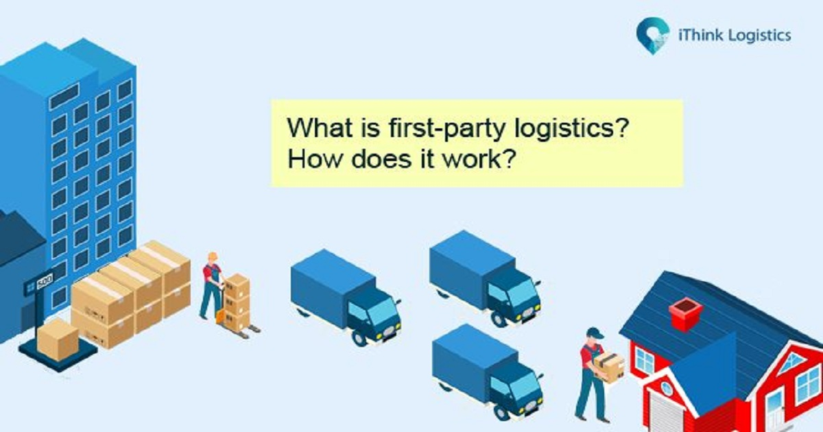 WHAT IS FIRST-PARTY LOGISTICS? HOW DOES IT WORK?