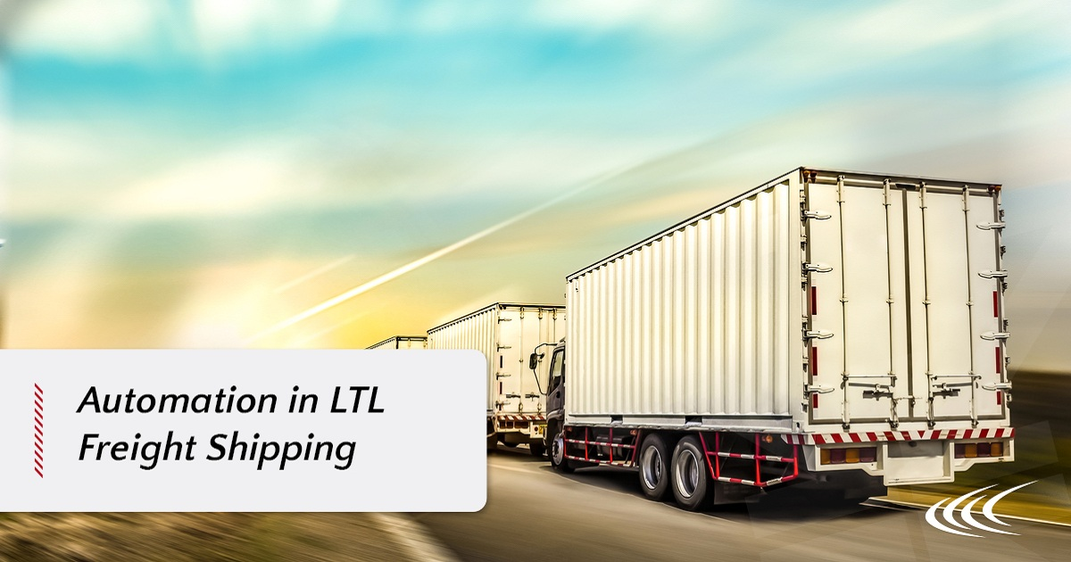 HOW AUTOMATED LTL FREIGHT SHIPPING PROCESSES CREATES EFFICIENCIES