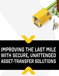 IMPROVING THE LAST MILE WITH SECURE, UNATTENDED ASSET-TRANSFER SOLUTIONS