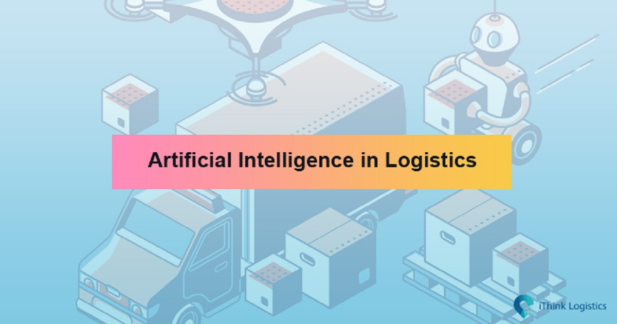 ARTIFICIAL INTELLIGENCE IN LOGISTICS 2019