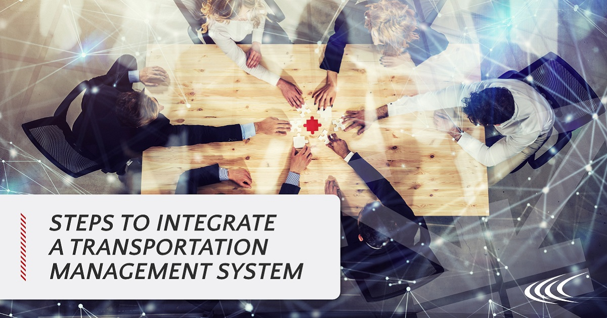10 STEPS TO INTEGRATE A TRANSPORTATION MANAGEMENT SYSTEM TO OTHER SUPPLY CHAIN SYSTEMS