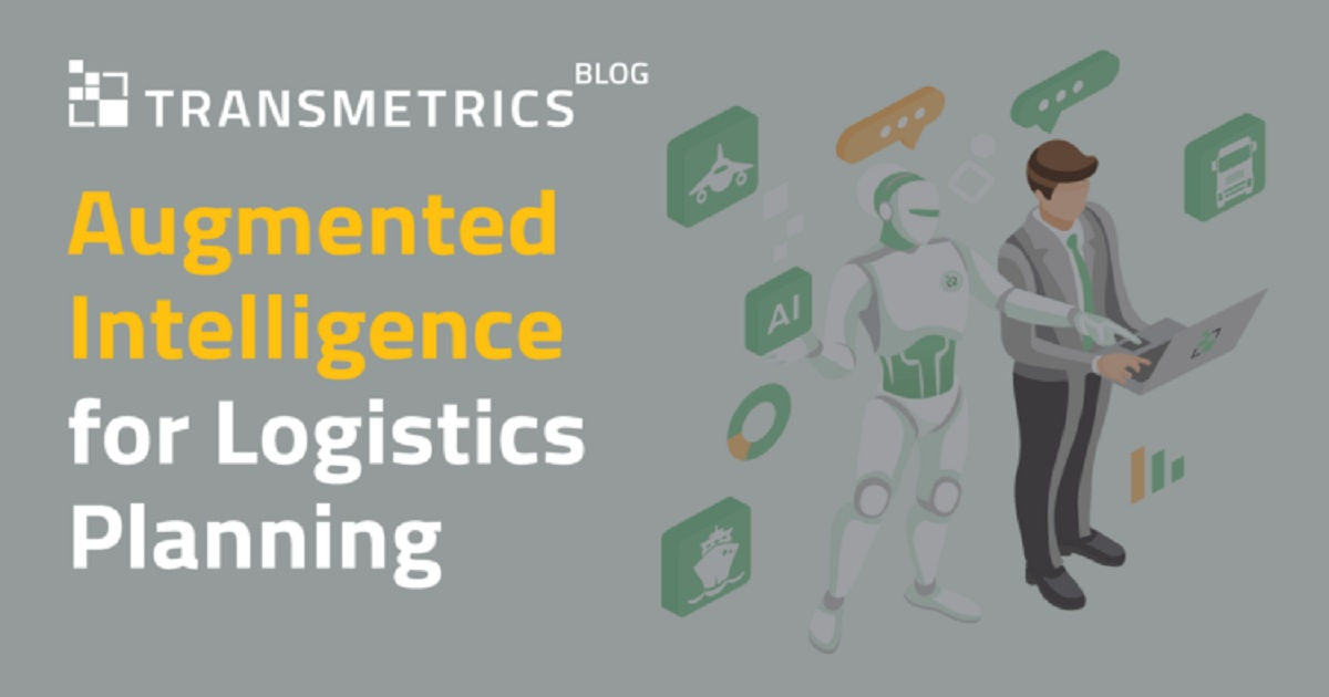 AUGMENTED INTELLIGENCE FOR LOGISTICS PLANNING
