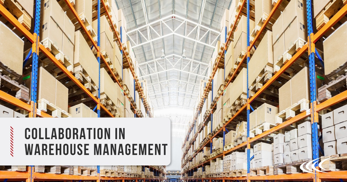 SUPPLY CHAIN DISRUPTIONS: HOW STRONGER COLLABORATION WILL HAVE A BIG IMPACT ON THE FUTURE OF WAREHOUSE MANAGEMENT