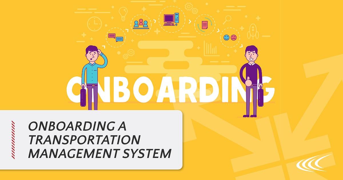 9 STEPS TO ONBOARDING A TRANSPORTATION MANAGEMENT SYSTEM
