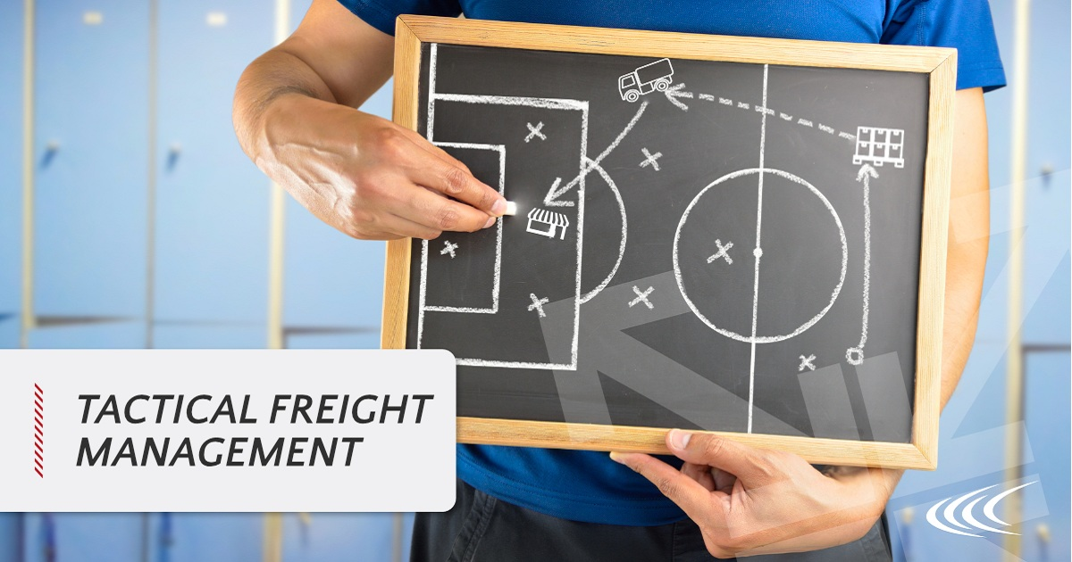 WHAT IS TACTICAL FREIGHT MANAGEMENT AND IT'S ROLE IN LOGISTICS PLANNING?
